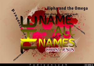the_name_above_all_names_christ_jesus_by_fadlydante-d4rcfjl